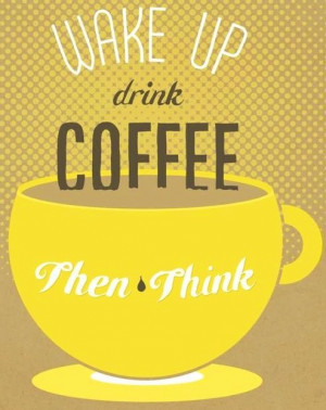 Wake up and Drink #Coffee