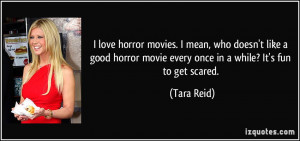 love horror movies. I mean, who doesn't like a good horror movie ...