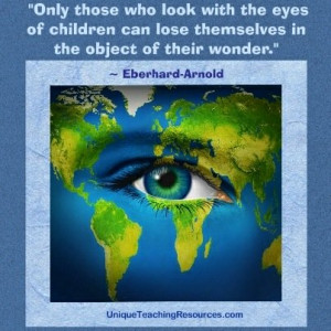 Only those who look with the eyes of children can lose themselves in ...