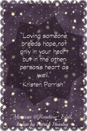 Loving someone breeds hope not only in your heart but in the other ...
