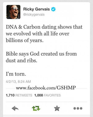 Ricky Gervais, I'm torn