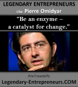 , FOLLOW and SEND/rePIN LEGENDARY-ENTREPRENEURS Pierre Omidyar QUOTE ...