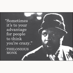 ... It's To Your Advantage (Thelonius Monk) funny fridge magnet (ep