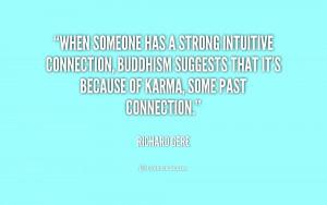 When someone has a strong intuitive connection, Buddhism suggests that ...