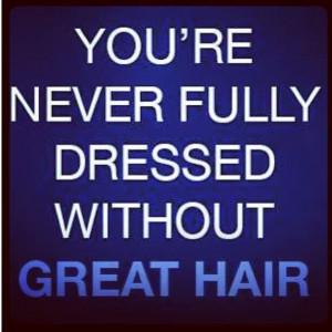 ... great hair!   hair humor   hairstylist   hairdresser   hair colorist