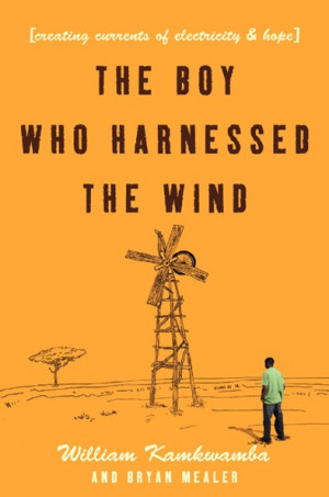 william kamkwamba's windmills: creating currents of electricity and ...