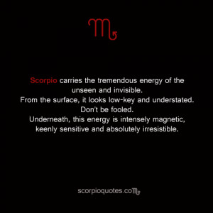 quotes about scorpio scorpio carries the tremendous energy of the ...