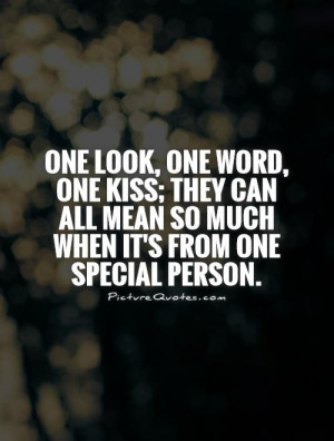 One look, one word, one kiss; they can all mean so much when it's from ...