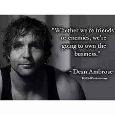 ... re friends or enemies, we're going to own the business.