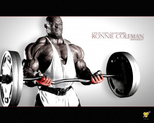 """... lift no heavy a** weights"""" – Ronnie Coleman, 8-Time Mr. Olympia"""