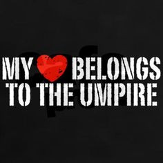 my heart belongs to the umpire t shirt by snapetees more umpire quotes ...