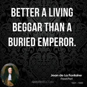 jean de la fontaine poet better a living beggar than a buried jpg