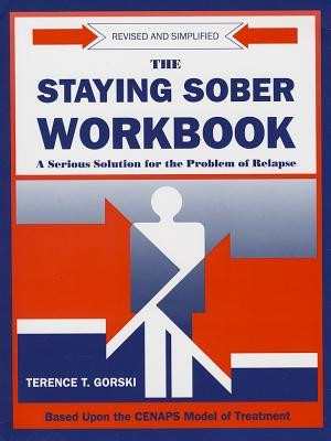 The Staying Sober Workbook: A Serious Solution for the Problem of ...