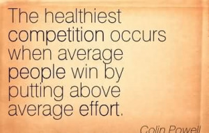 The Healthiest Competition Occurs When Average People Win By Putting ...