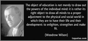 of education is not merely to draw out the powers of the individual ...