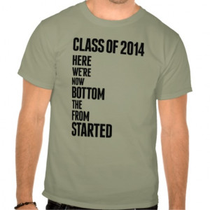 started_from_the_bottom_class_of_2014_t_shirt ...