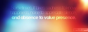 Sadness To Know Happiness Facebook Covers