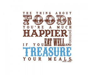 Julia Child Quote, maybe framed for my kitchen.