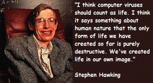 """think computer viruses should count us life"""".."""