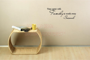 Home / Vinyl Wall Decals / Inspirational / ED - Time spent with family ...