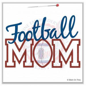 Football Mom Sayings Football mom applique 6x10