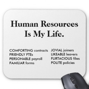 Human Resources Is My Life - HR Quote Mouse Pad