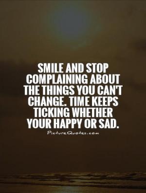 Sad Quotes Smile Quotes Happy Quotes Stop Complaining Quotes