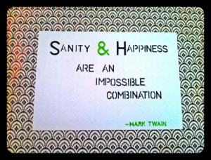 Mark twain, quotes, sayings, sanity, happiness, wisdom