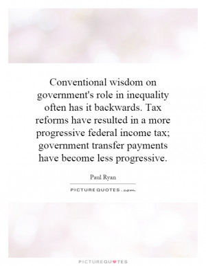 ... Tax reforms have resulted in a more progressive federal income tax