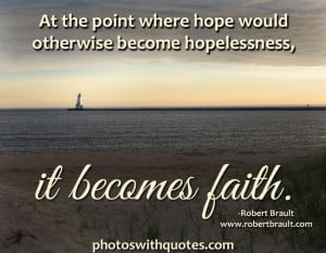 ... hope-would-otherwise-become-hopelessness-it-becomes-faith-faith-quotes