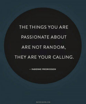 Find Your Passions and Your Calling