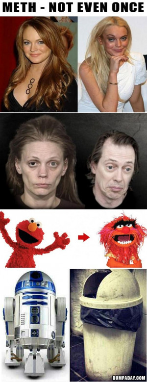 Meth Not Even Once Funny