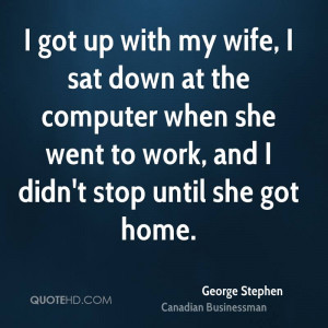 George Stephen Computers Quotes
