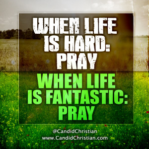life is hard pray uplifting quotes 21 aug 2014 admin when life is hard ...