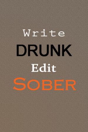 write drunk good edited 1 Drunk Friends Quotes