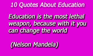 Education Is Most Lethal Weapon