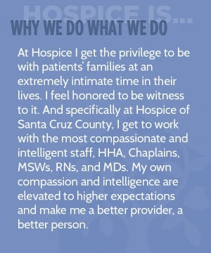 At Hospice I get the privilege to be with patients' families at an ...