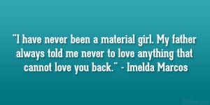 imelda marcos quote 26 Important Father And Daughter Quotes