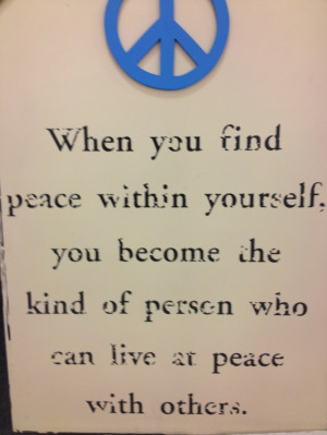 When you find peace within yourself