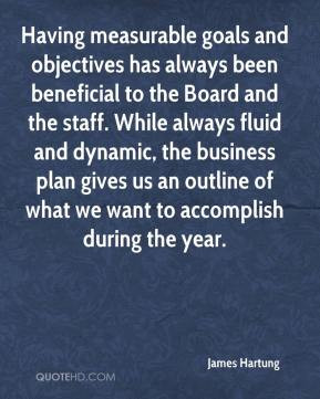 James Hartung - Having measurable goals and objectives has always been ...