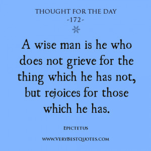 wise man is he who does not grieve for the thing which he has not ...