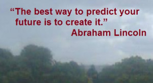 Abe Lincoln quote on creating future