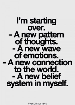 starting over a new pattern of thoughts a new wave of emotions a new ...
