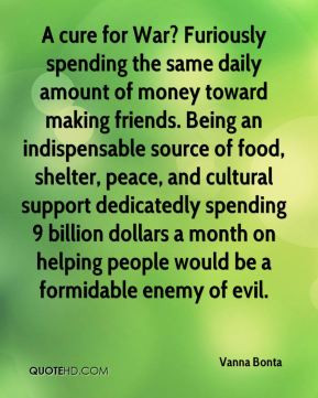 Vanna Bonta - A cure for War? Furiously spending the same daily amount ...