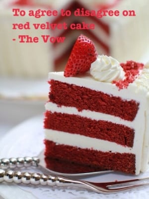 The Vow Red Velvet Cake Quote Red velvet cake - the vow