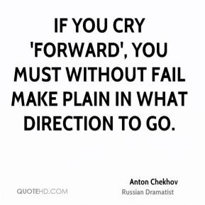 anton-chekhov-dramatist-if-you-cry-forward-you-must-without-fail-make ...