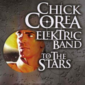 Musica Caratula de Chick Corea Elektric Band To The Stars Del 2004