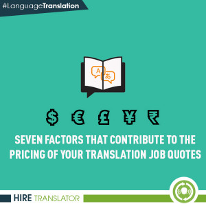 ... Factors That Contribute To The Pricing Of Your Translation Job Quotes