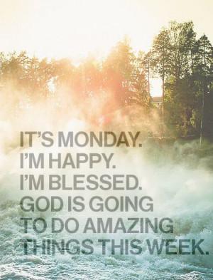 It's Monday god happy amazing monday blessed weeks: God Mondays, Happy ...