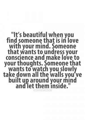 ... When You Find Someone That Is In Love With Your Mind ~ Love Quote